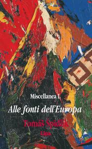 Alle fonti dell'Europa. Miscellanea. Vol. 1