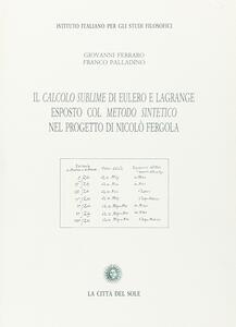 Il calcolo sublime di Eulero e Lagrange esposto col metodo sintetico nel progetto di Nicolò Fergiola