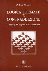 Logica formale e contraddizione. I molteplici aspetti della dialettica