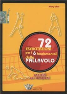 Settantadue esercitazioni per i 6 fondamentali della pallavolo