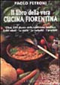 Il libro della vera cucina fiorentina