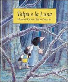 Talpa e la luna - Hiawyn Oram,Susan Varley - copertina