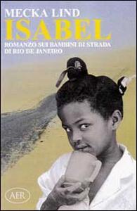 Isabel. Romanzo sui bambini di strada di Rio de Janeiro