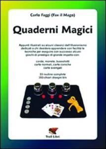 Quaderni magici. Appunti illustrati su alcuni classici dell'illusionismo: corde, monete, bussolotti, carte normali, coniche e svengali