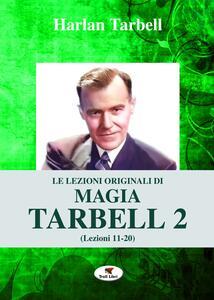 Le lezioni originali di magia Tarbell. Vol. 2: Lezioni 11-20.