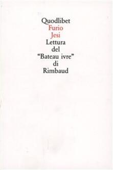 Lettura del «Bateau ivre» di Rimbaud - Furio Jesi - copertina