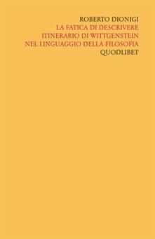 Cocktaillab.it Scritti «filosofici» di Roberto Dionigi lla filosofia. Vol. 4: La fatica di descrivere. Itinerario di Wittgenstein nel linguaggio della filosofia. Image