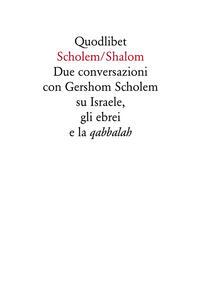 Scholen/Shalon. Due conversazioni con Gershom Scholem su Israele, gli ebrei e la quabbalah