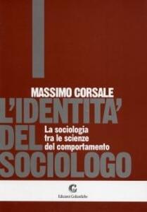 L' identità del sociologo: la sociologia tra le scienze del comportamento