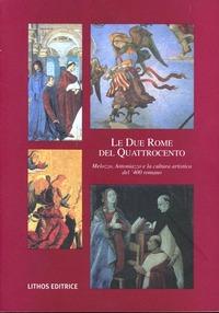 Le Le due Rome del '400. Melozzo, Antoniazzo e la cultura artistica del '400 romano - - wuz.it