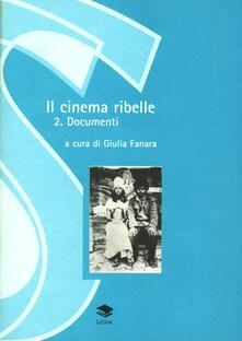 Camfeed.it Il cinema ribelle. Vol. 2: Documenti. Image