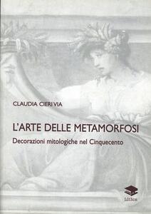 L' arte delle metamorfosi. Decorazioni mitologiche nel Cinquecento