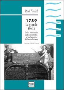 Radiospeed.it 1789. La grande svolta. Dalla burocrazia dell'assolutismo al parlamento della rivoluzione Image