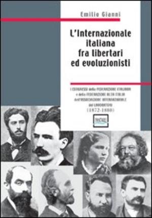 L' internazionale italiana fra libertari ed evoluzionisti (1872-1880)