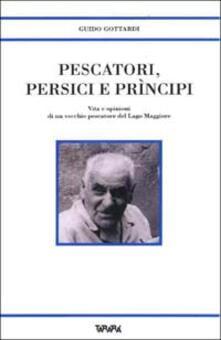Pescatori, persici e prìncipi. Vita e opinioni di un vecchio pescatore del Lago Maggiore.pdf