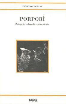 Winniearcher.com Porporì. Zatopek, la banda e altre storie Image