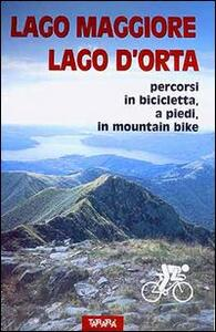 Lago Maggiore, Lago d'Orta. Percorsi in bicicletta, a piedi, in mountain bike
