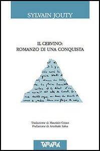 Il Cervino: romanzo di una conquista