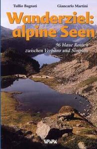 Wanderziel: alpine seen. 96 blaue Routen zwischen Verbano und Sempione