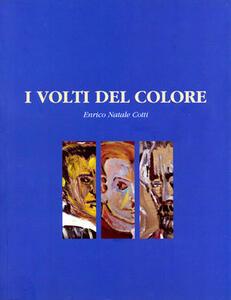Enrico Natale Cotti. Volti del colore