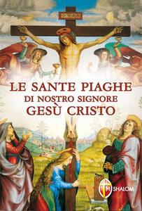 Le sante piaghe di nostro Signore Gesù Cristo