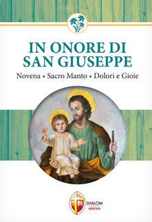 In onore di San Giuseppe. Novena, Sacro manto, dolori e gioie - Tarcisio Stramare,Giuseppe Brioschi - copertina