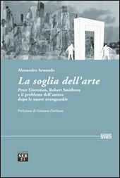 La soglia dell'arte. Peter Eisenman, Robert Smithson e il problema dell'autore dopo le nuove avanguardie