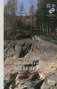 Il parco comunale archeologico e minerario di Sellero. Guida ai percorsi di visita
