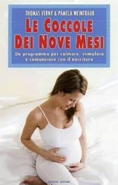 Le coccole dei nove mesi. Un programma per calmare, stimolare e comunicare con il nascituro