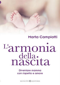 L' armonia della nascita. Diventare mamma con rispetto e amore