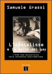 L' L' Apocalisse e la peste dei gay. L'Aids come metanarrativa nella letteratura anglo-americana - Grassi Samuele - wuz.it