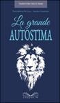 LA GRANDE AUTOSTIMA di Paolofabrizio De Luca,Amedeo Formisano