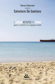 Il sogno venuto dal mare. Genio e umanità di un ingegnere navale.pdf