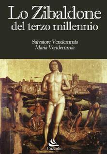 Lo zibaldone del terzo millennio - Salvatore Vendemmia,Maria Vendemmia - copertina