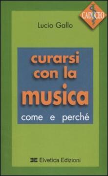 Warholgenova.it Curarsi con la musica. Come e perché. Con CD Audio Image