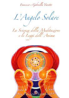 L angelo solare. La scienza della meditazione e le leggi dellanima.pdf
