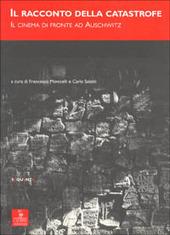 Copertina  Il racconto della catastrofe : il cinema di fronte ad Auschwitz
