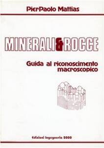 Minerali e rocce. Guida al riconoscimento macroscopico