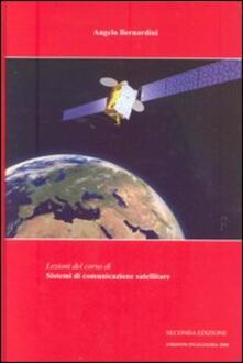 Lezioni del corso di sistemi di comunicazione satellitare - Angelo Bernardini - copertina