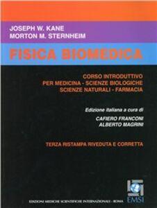 Foto Cover di Fisica biomedica. Corso introduttivo per medicina. Scienze biologiche. Scienze naturali. Farmacia, Libro di Joseph W. Kane,Morton M. Sternheim, edito da EMSI