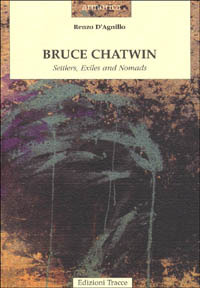 Bruce Chatwin. Settlers, exiles and nomads - D'Agnillo Renzo - wuz.it
