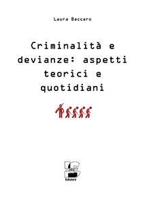 Criminalità e devianze. Aspetti teorici e quotidiani