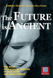Thefuture is ancient. The role of ancient theatre in educazion and training