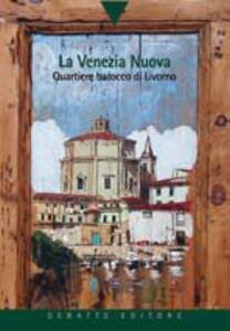 Il quartiere della Venezia nuova a Livorno