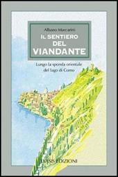 Il sentiero del viandante. Lungo la sponda orientale del lago di Como