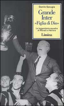 Listadelpopolo.it Grande Inter «Figlia di Dio». La leggendaria squadra di Moratti e Herrera Image