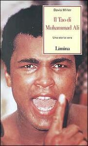 Il tao di Muhammad Ali. Una storia vera