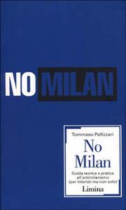 No Milan. Guida teorico e pratica all'antimilanismo (per interisti ma non solo)
