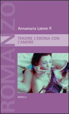 Ascotcamogli.it Tradire l'eroina con l'amore Image