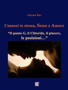 Conosci te stessa, sesso e amore - Aloyma Rav - ebook